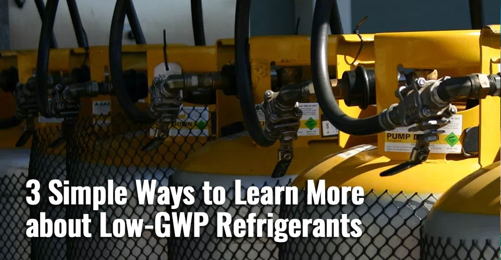 3-Simple-Ways-to-Learn-More-about-Low-GWP-Refrigerants-featured