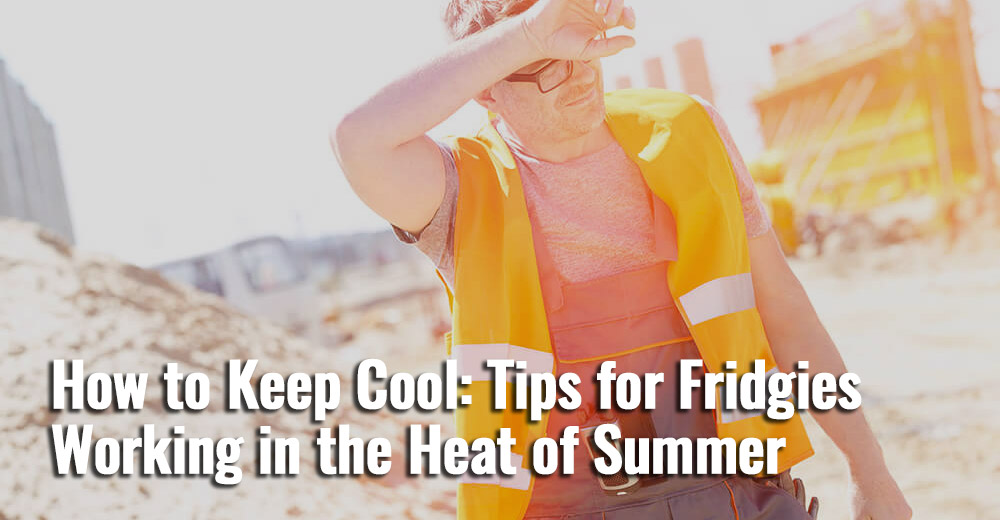 How-to-Keep-Cool-Tips-for-Fridgies-Working-in-the-Heat-of-Summer